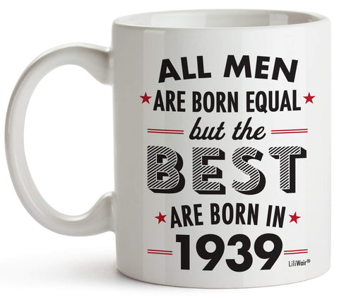 All Men Are Born Equal But The Best Are Born In 1939 Coffee Mug