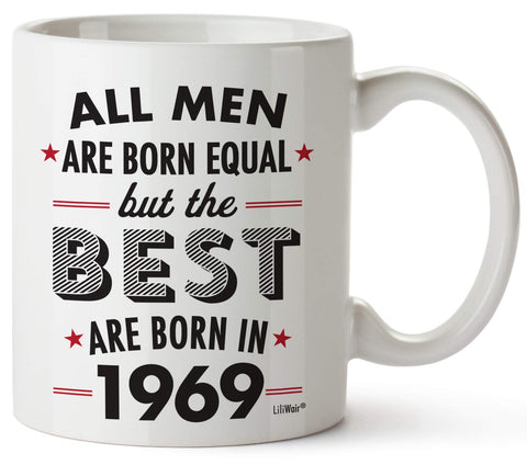 All Men Are Born Equal But The Best Are Born In 1969 Coffee Mug