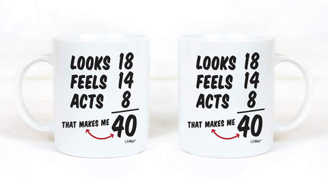 Image of looks 18 Feels 14 Acts 8 That Makes Me 40 Coffee Mug