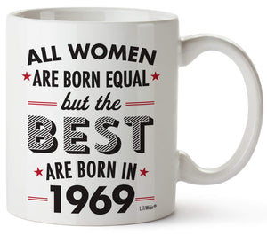 All Women Are Born Equal But The Best Are Born In 1969 Coffee Mug