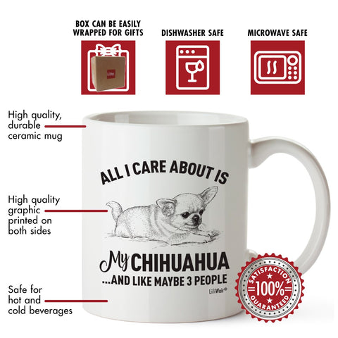 All I Care About Is My Chihuahua ...And Like Maybe 3 People Coffee Mug