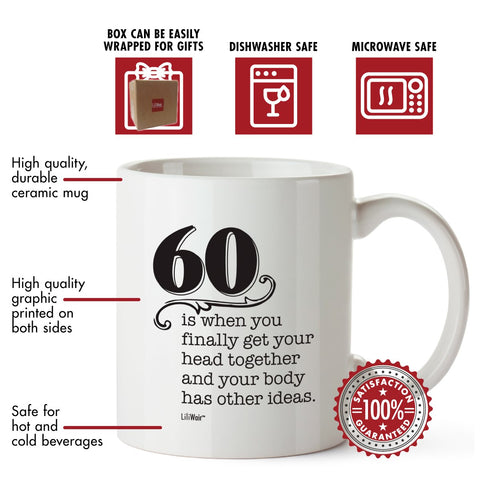 60 Is When You Finally Get Your Head Together And Your Body Has Other Ideas Coffee Mug