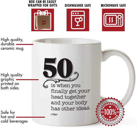 50 Is When You Finally Get Your Head Together And Your Body Has Other Ideas Coffee Mug