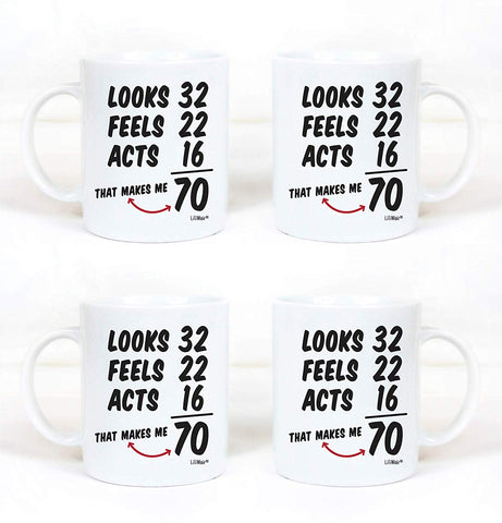 looks 32 Feels 22 Acts 16 That Makes Me 70 Coffee Mug