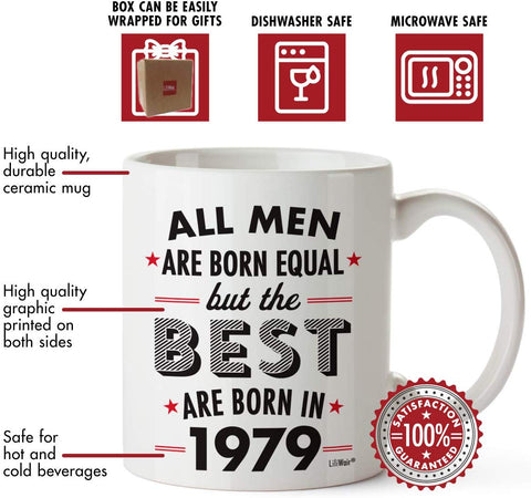 All Men Are Born Equal But The Best Are Born In 1979 Coffee Mug