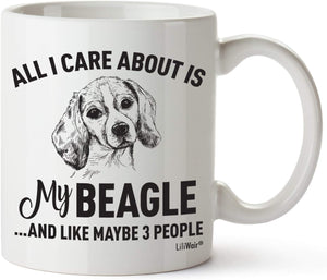 All I Care About Is My Beagle ...And Like Maybe 3 People Coffee Mug