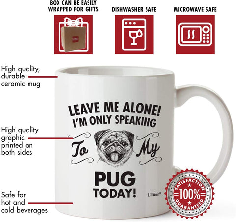 Leave Me Alone! I'm Only Speaking To My Pug Today! Coffee Mug