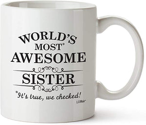 World's Most Awesome Sister It's True, We Checked Coffee Mug