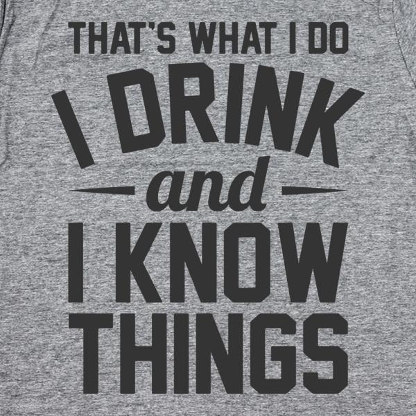 Drink And Know Things Tank Top - Lucas Gadgets