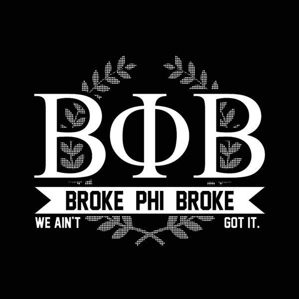 Broke Phi Broke Women's Jr Fit T-Shirt - Lucas Gadgets