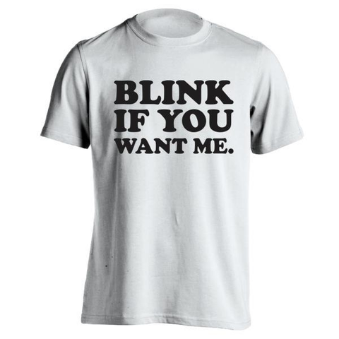 Image of Blink If You Want Me Men's T-Shirt - Lucas Gadgets