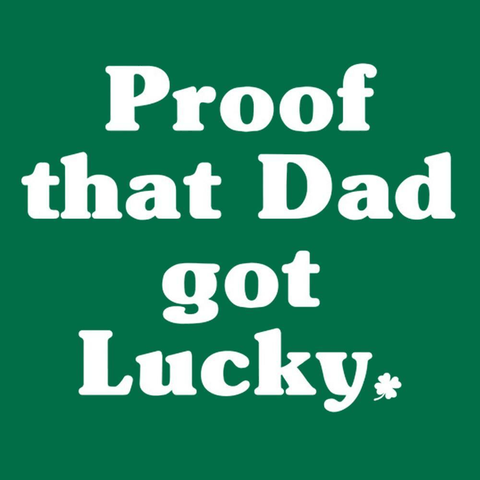 Proof Daddy Got Lucky Toddler T-Shirt - Lucas Gadgets