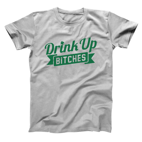 Image of Drink Up Bitches Men's T-Shirt - Lucas Gadgets