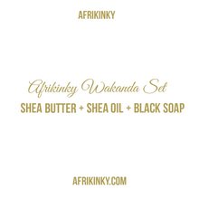 Afrikinky Wakanda Set ( Shea Butter + Shea Oil + Black Soap)
