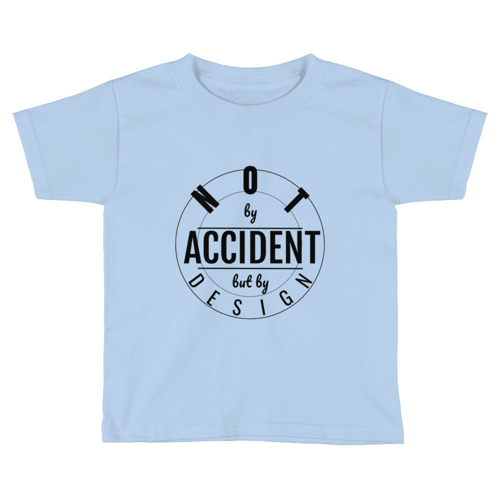 By Design Toddler T-Shirt