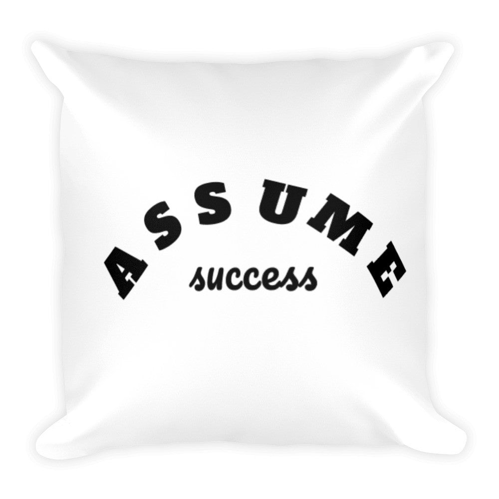 Assume Success Square Pillow