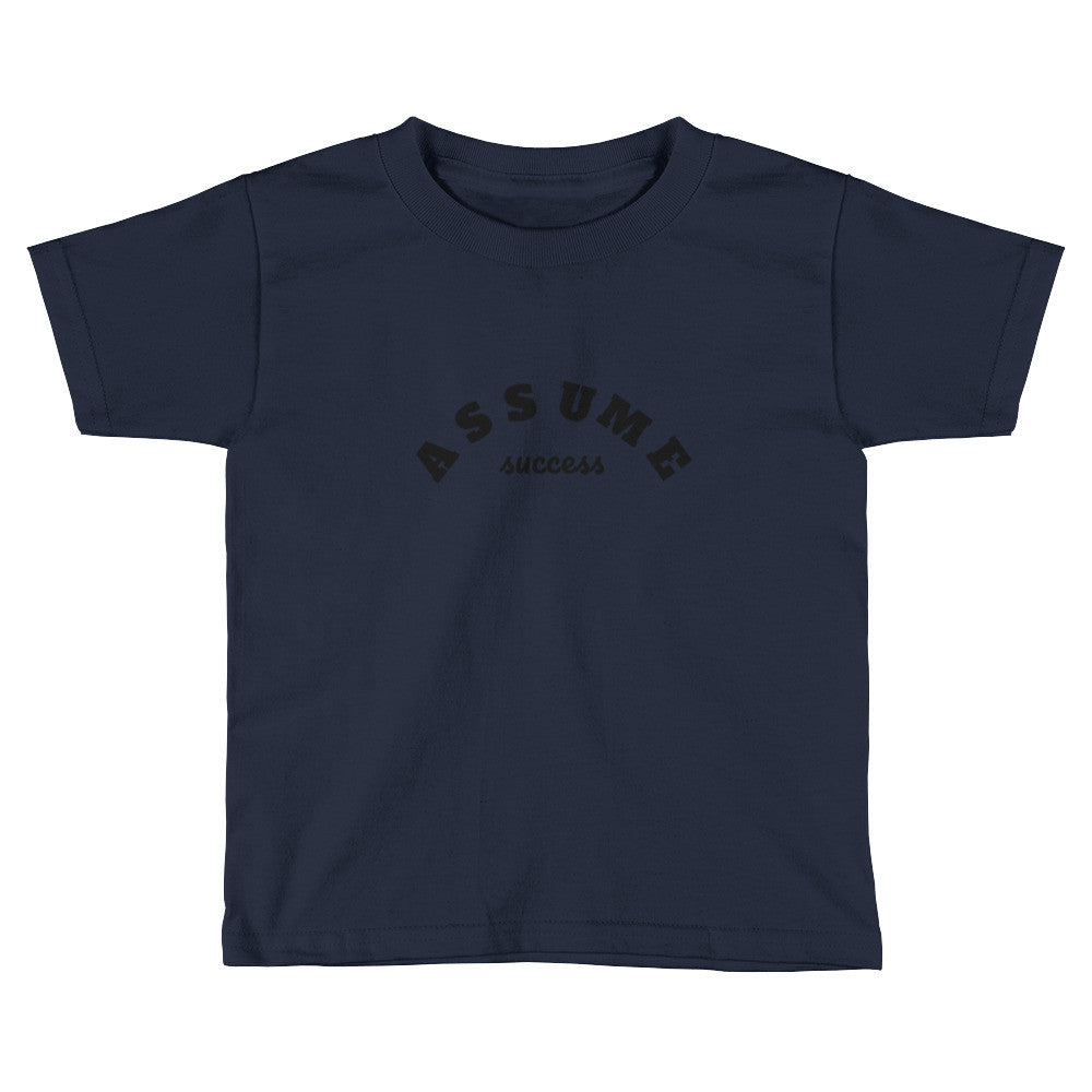 Assume Success Toddler T-Shirt