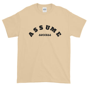 Assume Success Short Sleeve T-Shirt