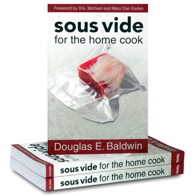 Douglas E. Baldwin - Sous Vide for the Home Cook