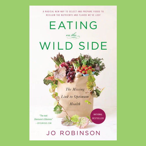 Jo Robinson - Eating on the Wild Side