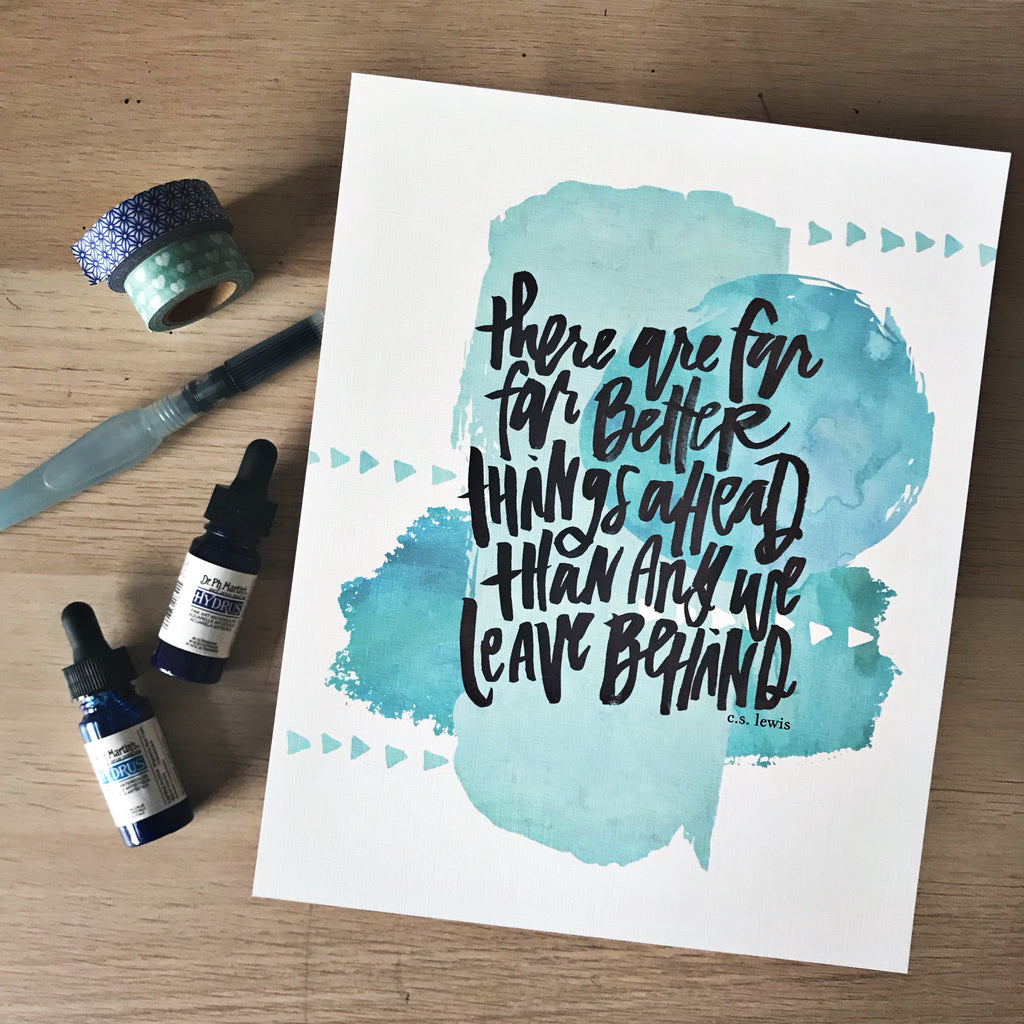 Better Things Ahead - Hand Lettered Wall Print - C.S. Lewis Quote