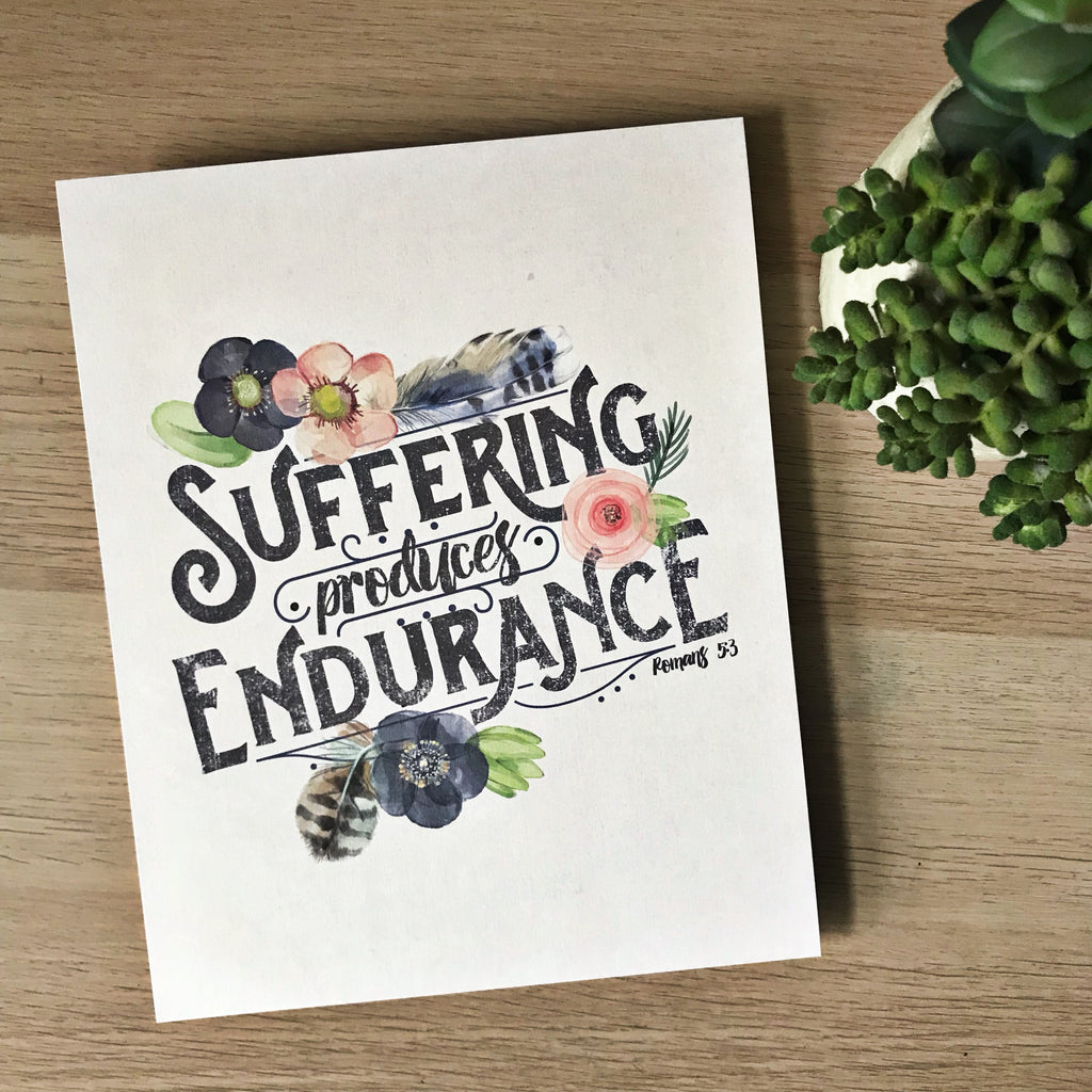 Suffering Produces Endurance Wall Print - Romans 5:3