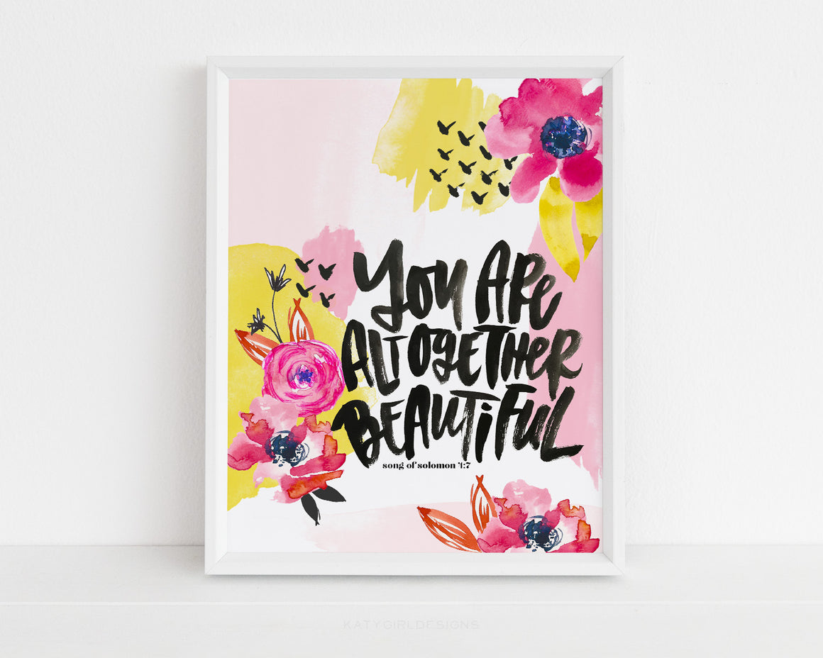 You Are Altogether Beautiful Print