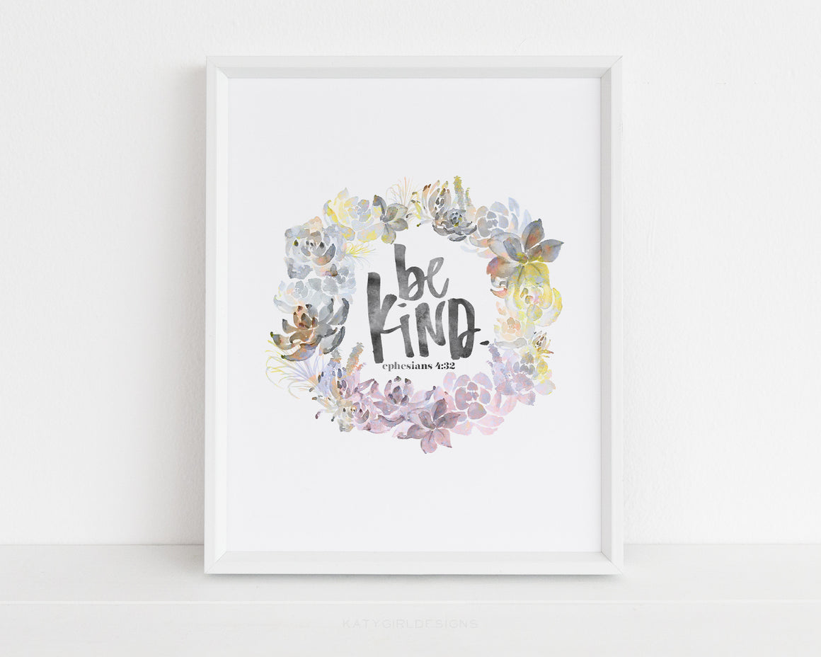 Be Kind Scripture Print - Ephesians 4:32