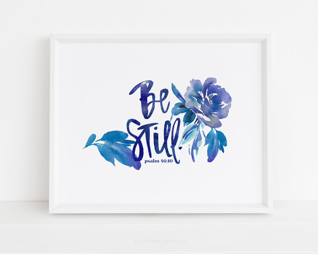Be Still - Hand Lettered Scripture Wall Print - Psalm 46:10