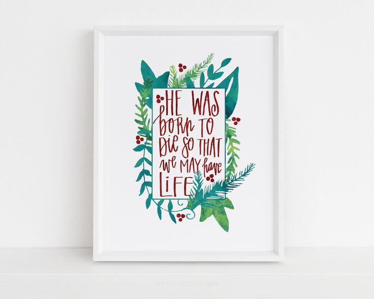 He Was Born Christmas Print