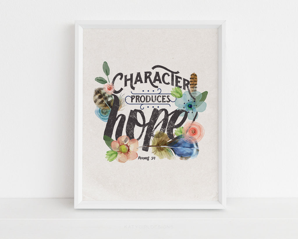 Character Produces Hope - Scripture Wall Print- Romans 5:4