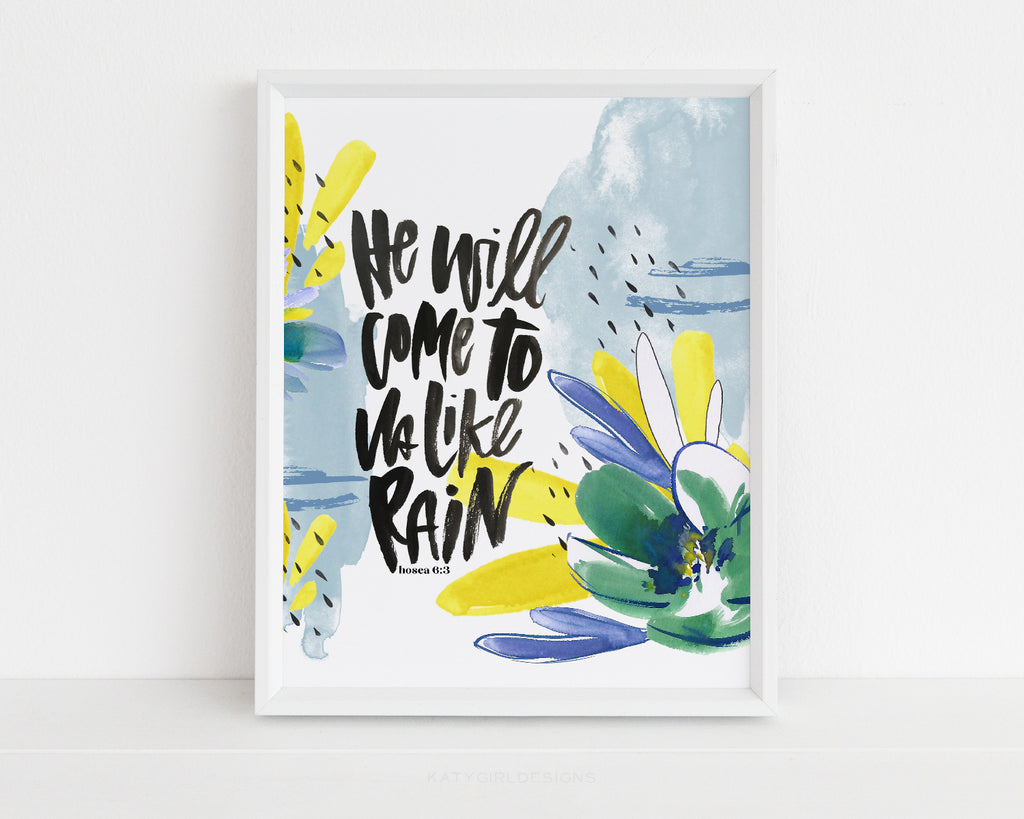He Will Come To Us Like Rain Print