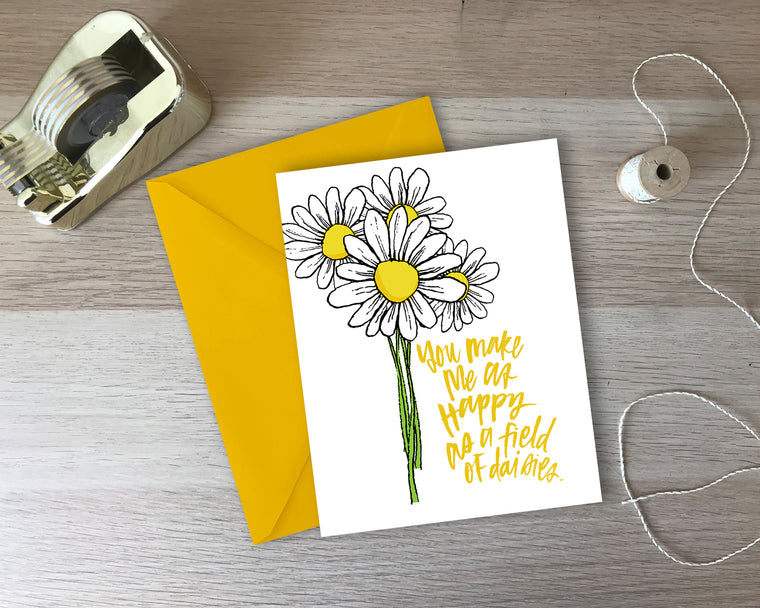 You Make Me As Happy As A Field Of Daisies Greeting Card