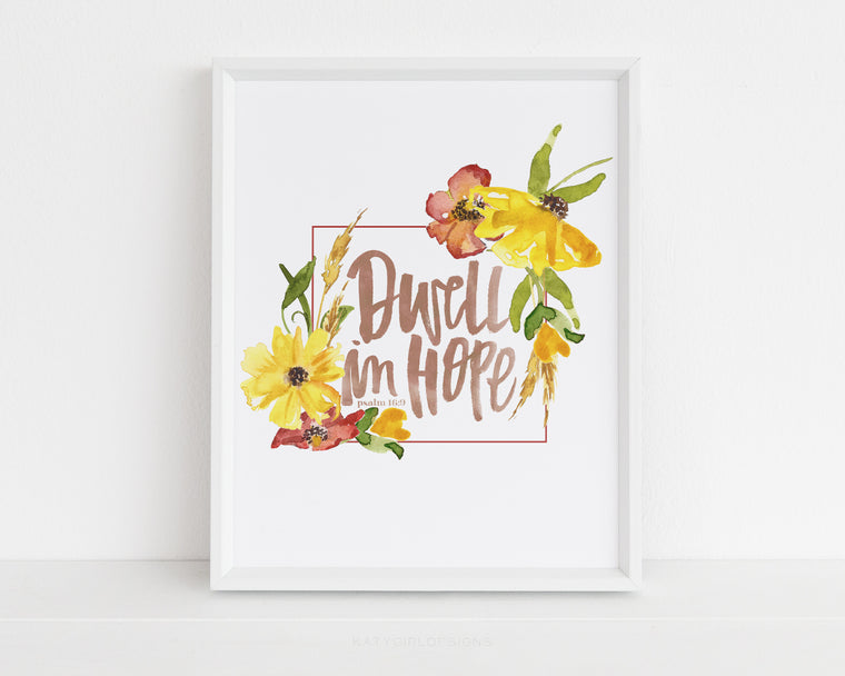 Dwell In Hope Wall Print