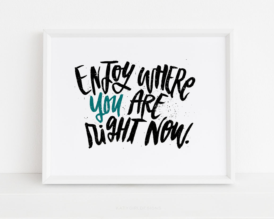 Enjoy Where You Are Wall Art
