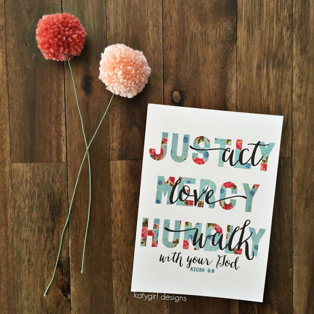Act Justly, Love Mercy, Walk Humbly Wall Print - Micah 6:8 - Floral Edition