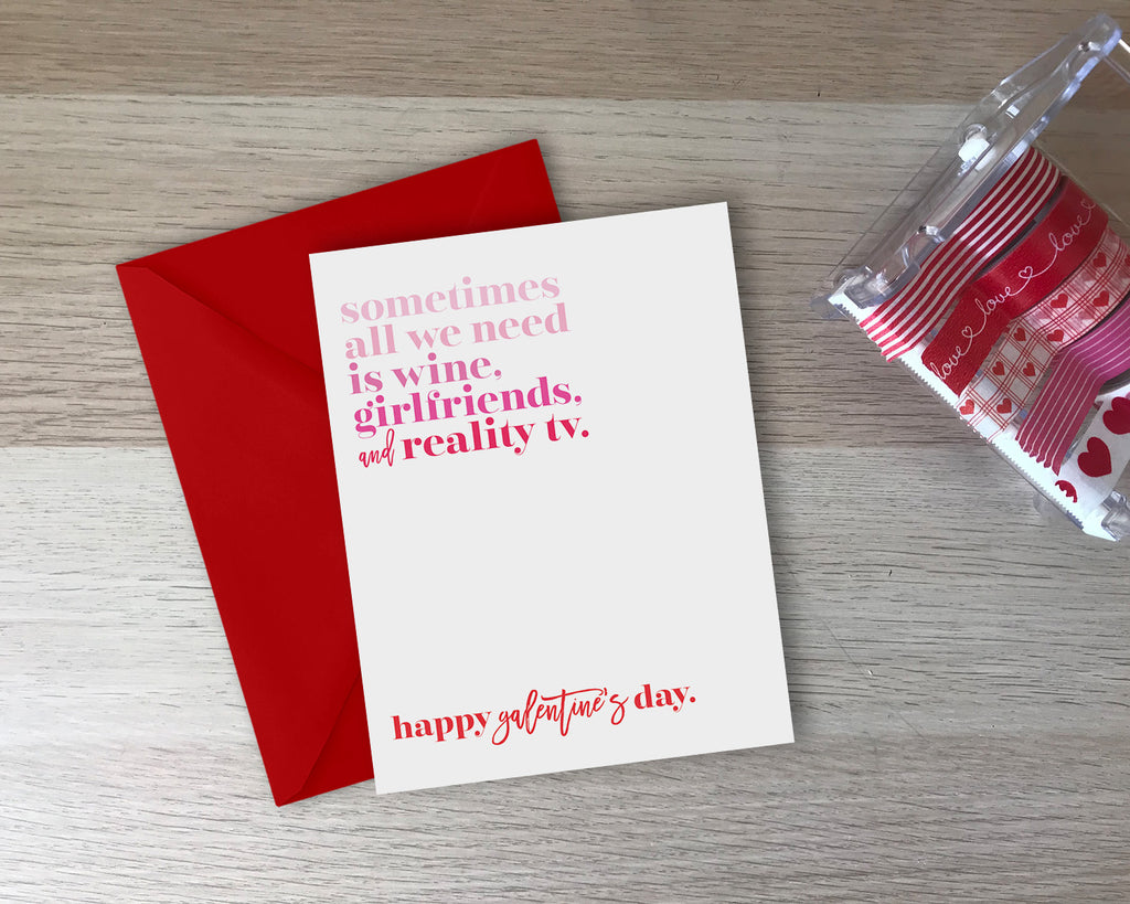 Wine, Girlfriends + Reality TV - Galentine Card - with coordinating envelope
