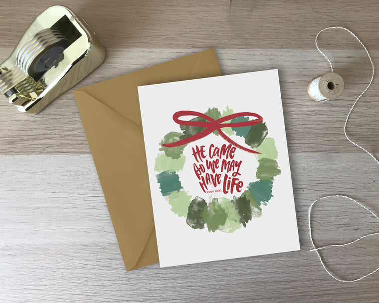 He Came So That We Might Have Life Holiday Greeting Card
