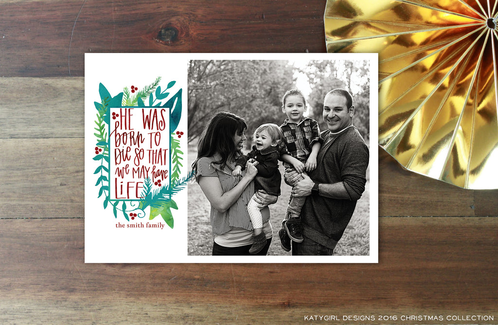 He Was Born To Die Hand Lettered - 5x7 Holiday Christmas Photo Card - Digital Copy Only - Double Sided Options - Religious
