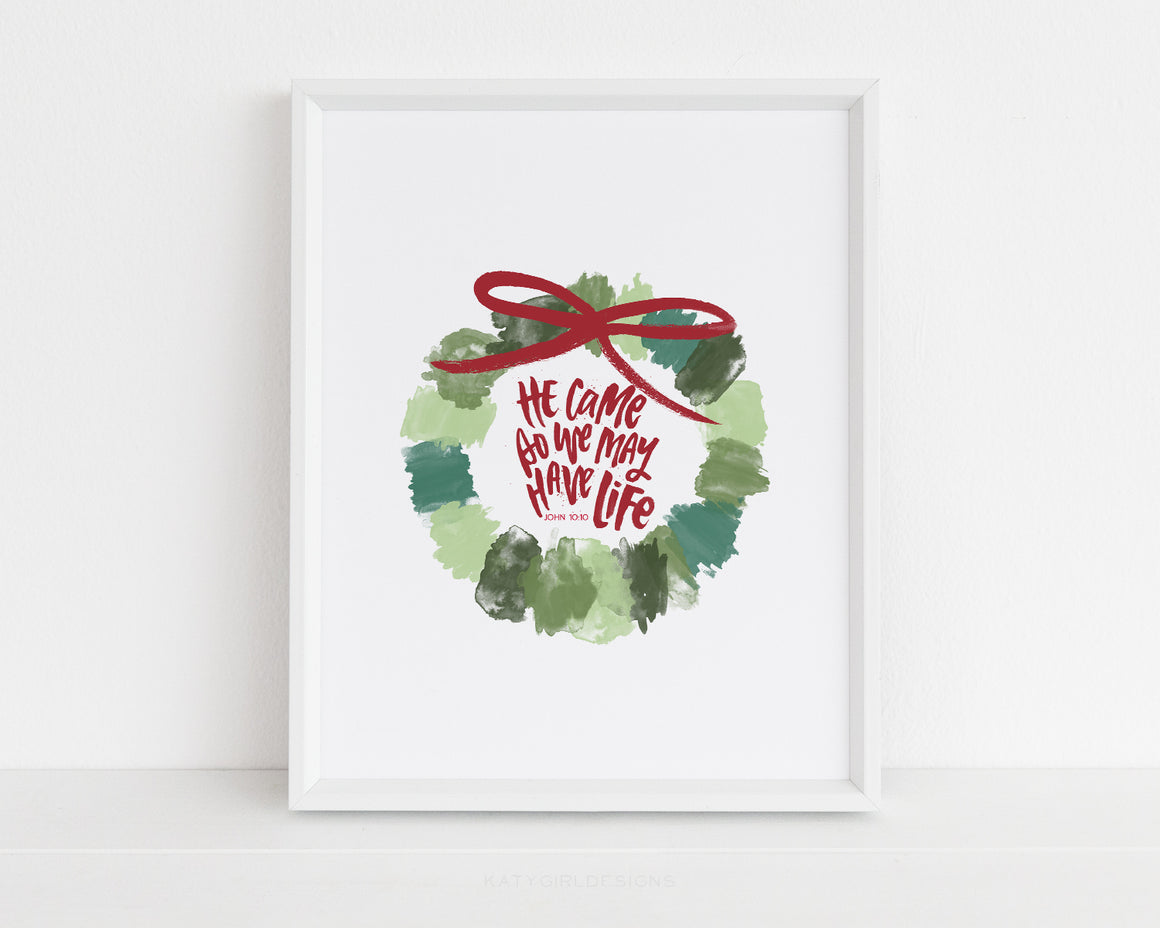 He Came So We Might Have Life Holiday Print
