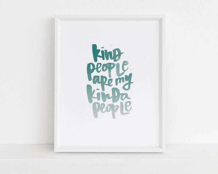 Kind People Are My Kinda People Wall Print - 2 Colors Available