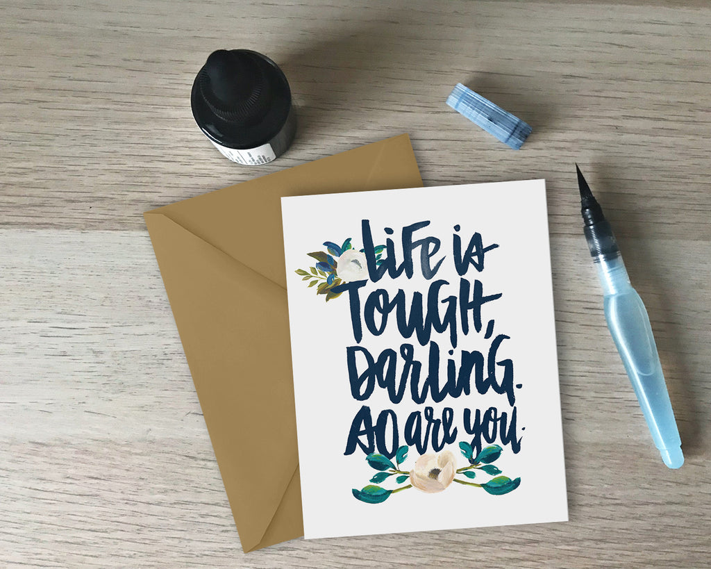 Life Is Tough, Darling Encouragement Card - with coordinating envelope