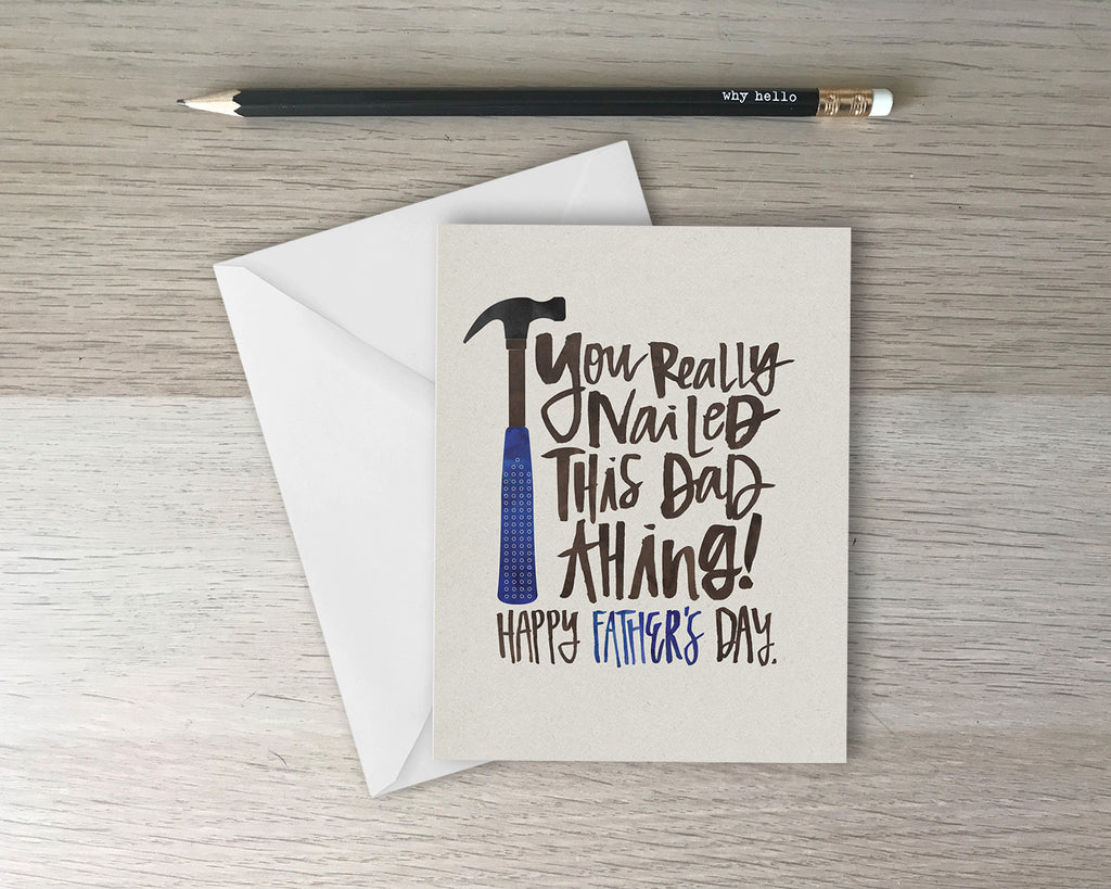 You Nailed This Dad Thing - Father's Day Greeting Card