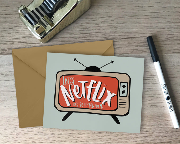 Netflix and Go To Bed By 9 Greeting Card