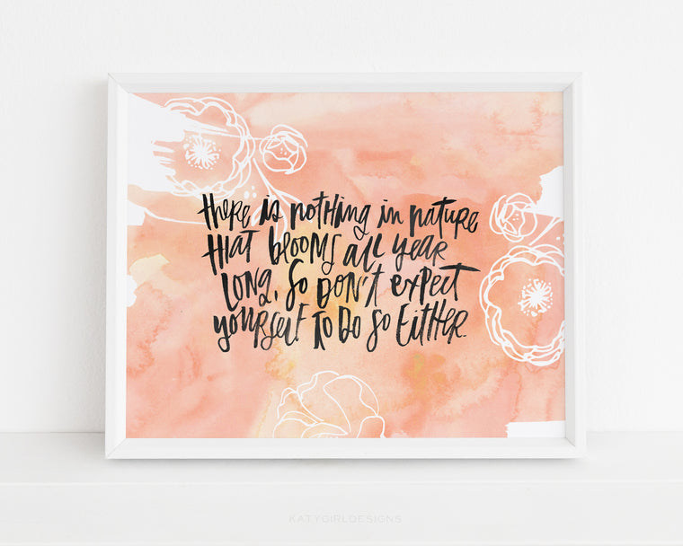 Nothing Blooms All Year Wall Print