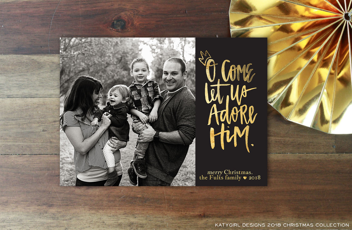 O Come Let Us Adore Him - Hand Lettered Word - 5 x 7 Christmas / Holiday Photo Card - Digital Copy Only - Double Sided Options
