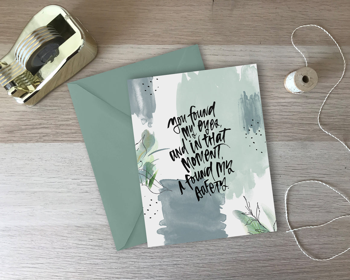 You Found My Eyes Greeting Card