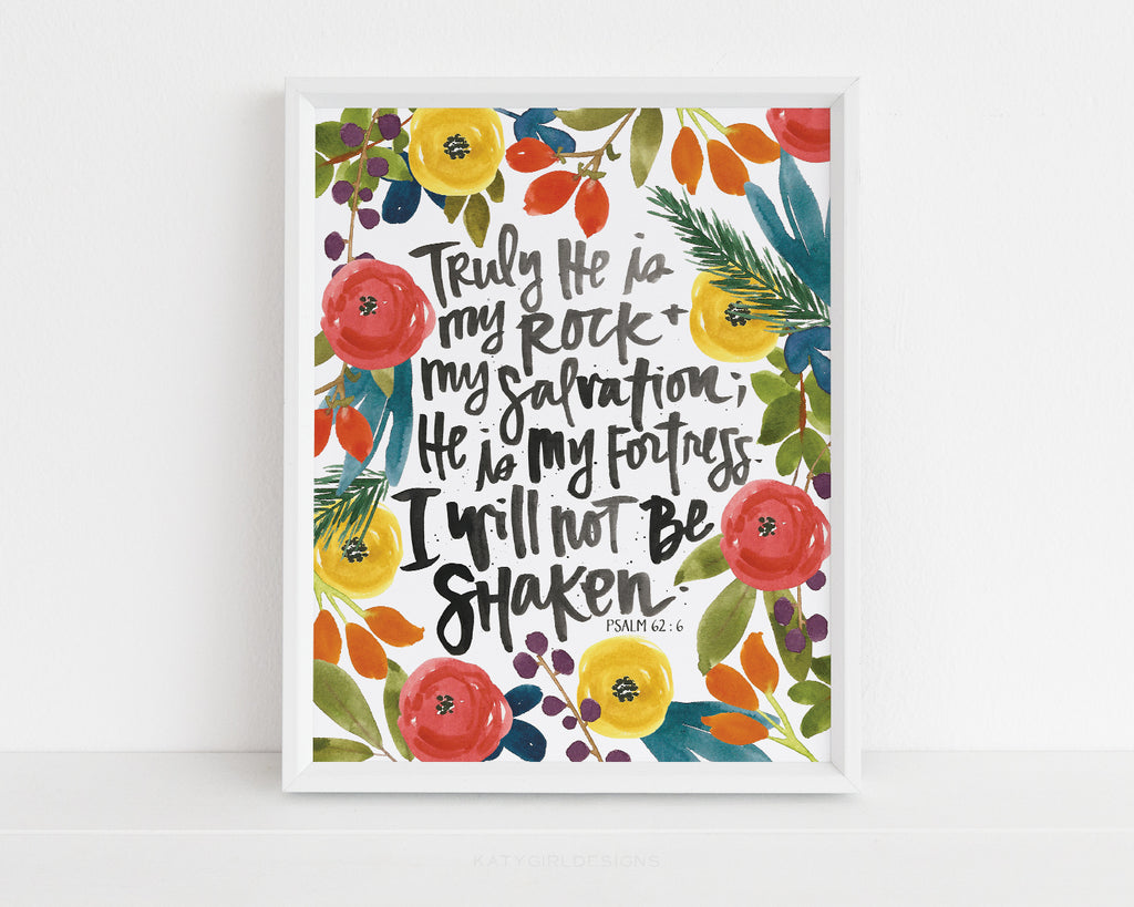 I Will Not Be Shaken Wall Print - Psalm 62:6