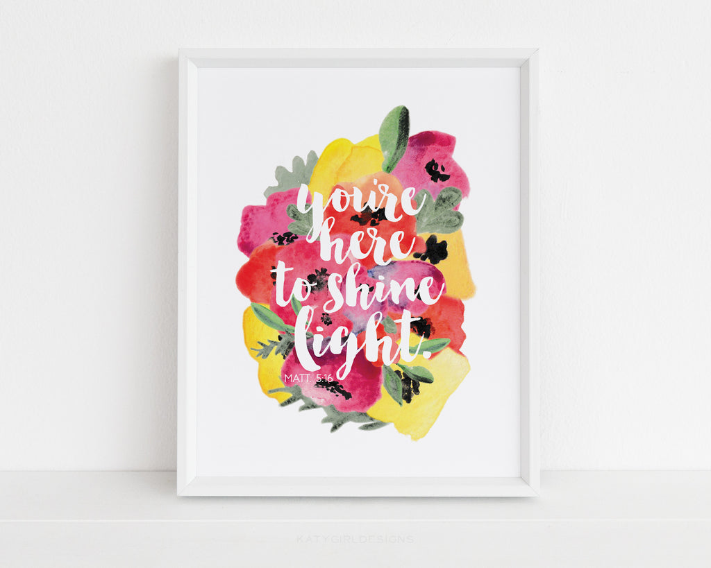 You're Here To Shine Light Print - Matthew 5:16