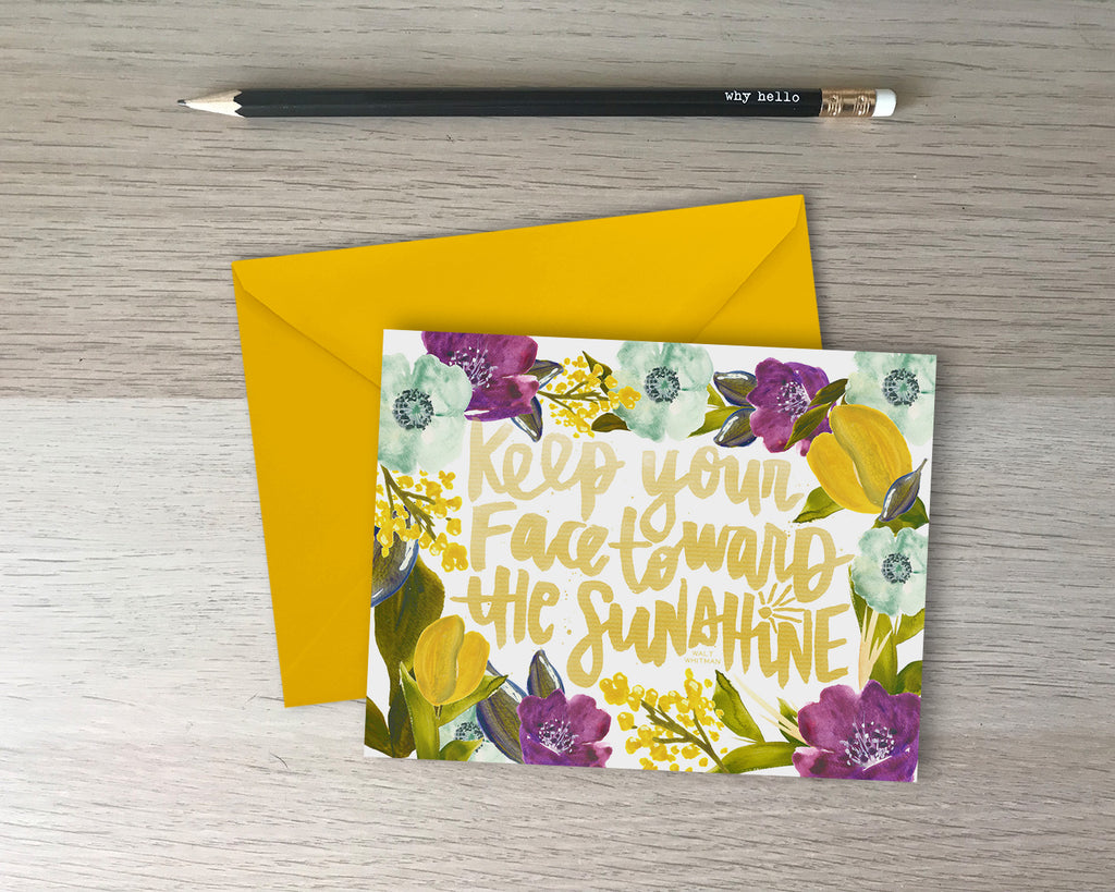 Keep Your Face Toward The Sunshine Encouragement Card - with coordinating envelope